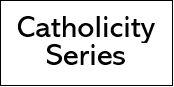 General Editor, Catholicity Series